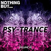 Nothing But... Psy Trance, Vol. 01 - EP by Various Artists