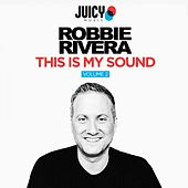 This Is My Sound, Vol. 2 - Single by Robbie Rivera