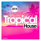 Tropical House 2018 - EP von Various Artists