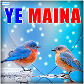 Ye Maina by Various Artists
