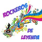 Rockeros de Leyenda by Various Artists