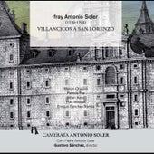 Fray Antonio Soler: Villancicos a San Lorenzo by Coro Padre Antonio Soler