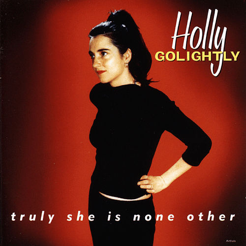 Truly She Is None Other by Holly Golightly