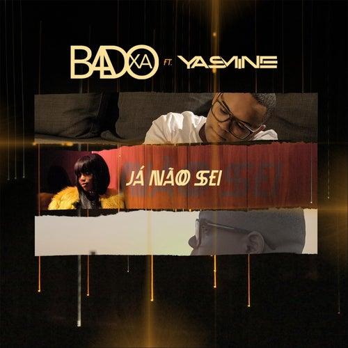 Já Não Sei (feat. Yasmine) de Badoxa