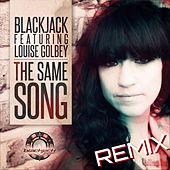 The Same Song (Remix) [feat. Louise Golbey] by Blackjack