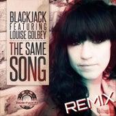 The Same Song (Remix) [feat. Louise Golbey] de Blackjack