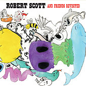 Robert Scott and Friends (Revisited) [feat. Tony Degiulio, Pearl Ollie, Jay Fiondella & Preacher Pete] by Robert Scott