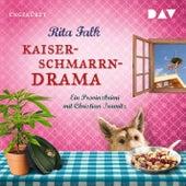 Kaiserschmarrndrama. Ein Provinzkrimi (Ungekürzte Lesung) von Rita Falk