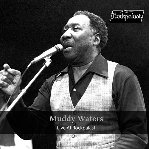 Live at Rockpalast (Live, 1978 Dortmund) de Muddy Waters
