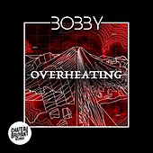 Overheating by Bobby