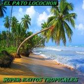 El Pato Locochon by Super Exitos Tropicales