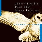 Fly Away Little Bird by Jimmy Giuffre