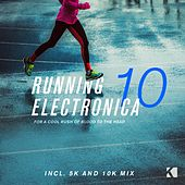 Running Electronica, Vol. 10 (For a Cool Rush of Blood to the Head) by Various Artists