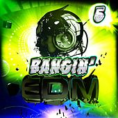 Bangin' EDM 5 de Various Artists