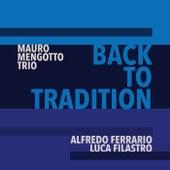Back to Tradition by Mauro Mengotto Trio with Alfredo Ferrario