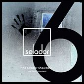 The Selador Showcase, the Sixth Statement by Various Artists