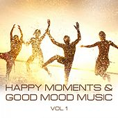 Happy Moments and Good Mood Music, Vol. 1 de Various Artists