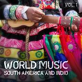 World Music Southamerica and Indio, Vol. 1 de Various Artists
