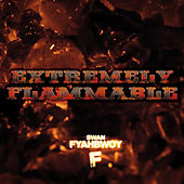Extremely Flammable by Fyahbwoy