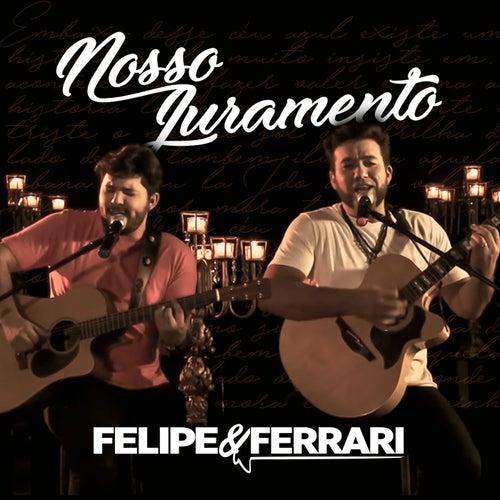 Nosso Juramento by Felipe & Ferrari