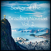 Songs of the Brazilian Novelas, Vol. 2 by Various Artists