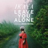 Leave You Alone (feat. Jesse Royal) von Ikaya
