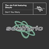 Don't You Worry (feat. ShezAr) by The Joi-Fuhl