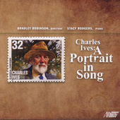 Charles Ives: A Portrait in Song by Stacy Rodgers