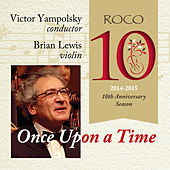 ROCO in Concert: Once Upon a Time by RoCo