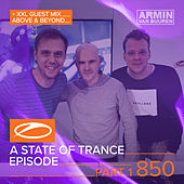A State Of Trance Episode 850 (Part 1) (+ XXL Guest Mix: Above & Beyond) von Various Artists