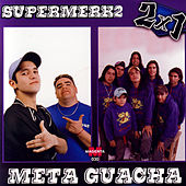 Supermerka2 & Meta Guacha: 2x1 de Various Artists