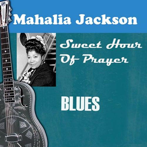 Sweet Hour Of Prayer by Mahalia Jackson