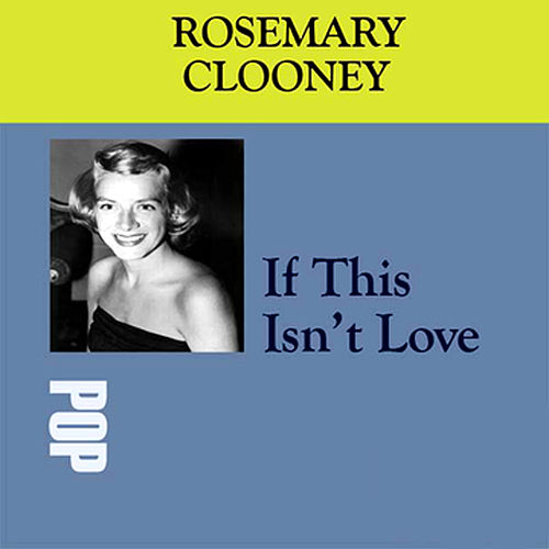 If This Isn't Love by Rosemary Clooney