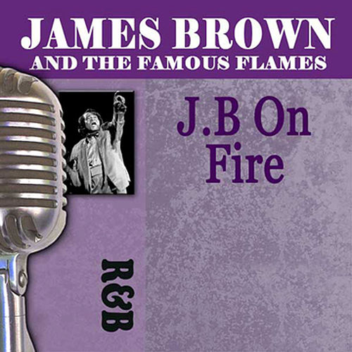 J.B. On Fire by James Brown