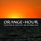 Orange Hour (Collection of Meditative and Esotheric Music) by Various Artists