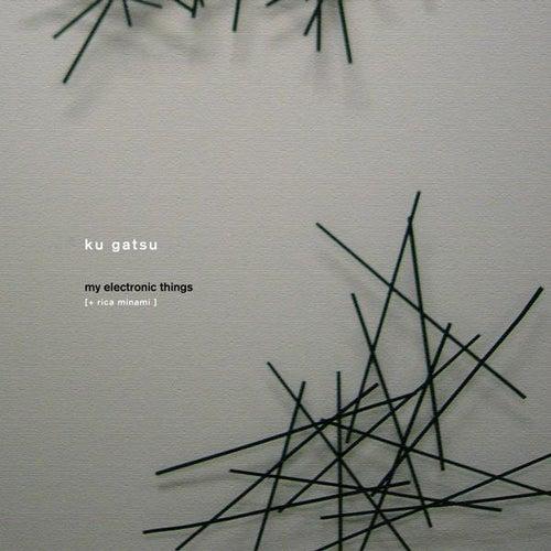 Ku Gatsu by My Electronic Things