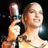 Reality by Kaye-Ree