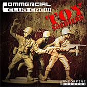 Toy Soldiers by Commercial Club Crew