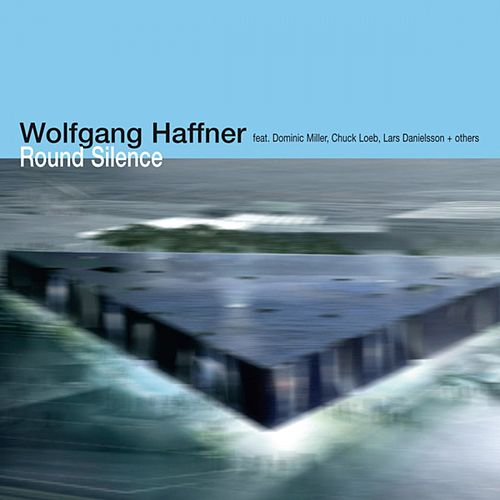 Round Silence by Wolfgang Haffner