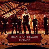 Deadland by Theatre of Tragedy