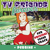 Perrine - Original Soundtrack, TV Friends Forever von Various Artists