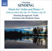 SINDING, C.: Violin and Piano Music, Vol. 1 (Kraggerud, Hadland) by Various Artists