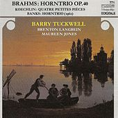 BRAHMS, J.: Trio for Violin, Horn and Piano, Op. 40 / KOECHLIN, C.: 4 Petites pieces / BANKS, D.: Horn Trio (Tuckwell, Langbein, Jones) by Barry Tuckwell