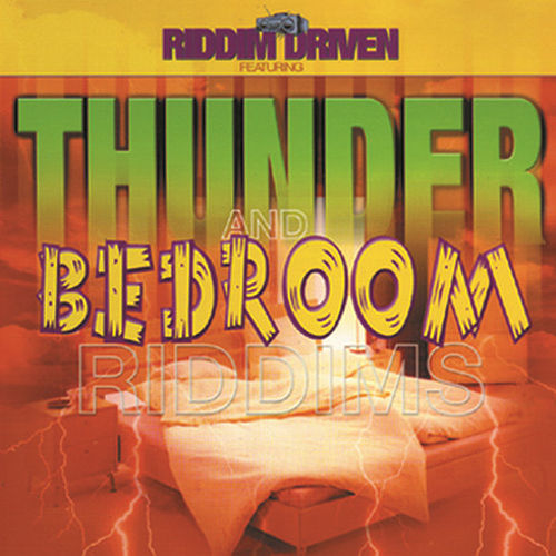 Riddim Driven: Bedroom Thunder by Various Artists