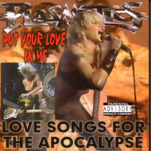 Put Your Love In Me: Love Songs For The... by The Plasmatics