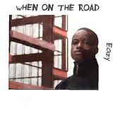 When On The Road de Eazy
