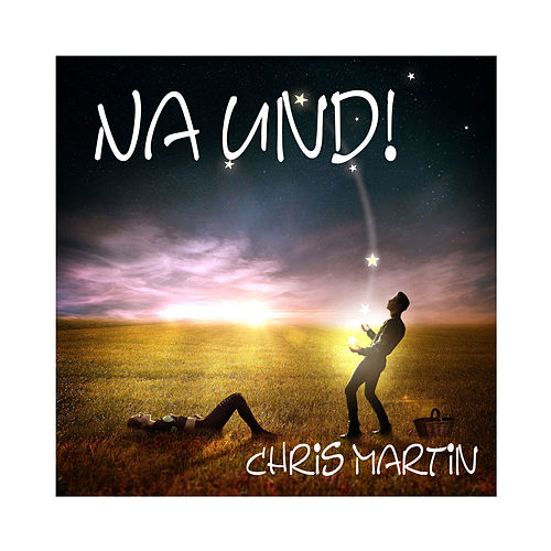 Na und by Chris Martin