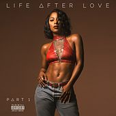 Life After Love, Pt. 1 by Victoria Monet