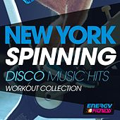 New York Spinning Disco Music Hits Workout Collection by Various Artists