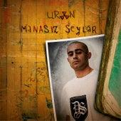 Mənasız Şeylər by Uran